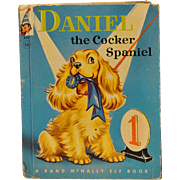 "1955 ""Daniel the Cocker Spaniel""Rand McNally Elf Book"