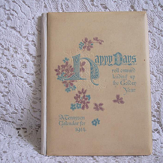 "1914 Ernest Nister Tennyson Calendar Book ~ ""Happy Days"" ~ color lithograph illustrations, gift booklet"