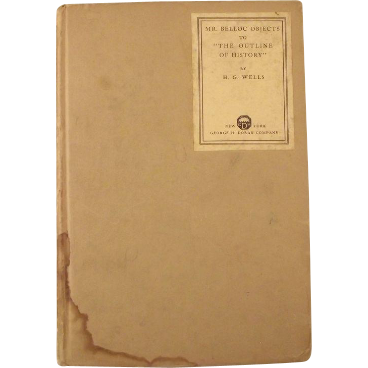 "Mr. Belloc Objects To ""The Outline of History""  H.G. Wells Book"