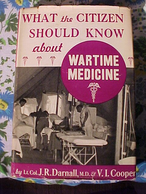 What Every Citizen Should Know About Wartime Medicine