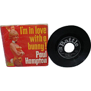 "Rare 45 RPM Record, ""I'm in love with a bunny (at the Playboy Club) Paul Hampton"