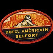 Hotel Americain Belfort France Original Vintage Luggage Label