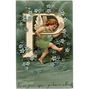 "Unsigned Clapsaddle Alphabet ""P"" Postcard with Angel and Forget Me Nots Franked 1905"