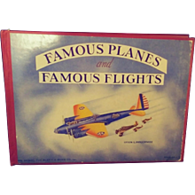 Famous Planes and Famous Flights  by John Winslow.  Illustrations by Irvin L Holcombe.  1st Edition ©1940. - Red Tag Sale Item