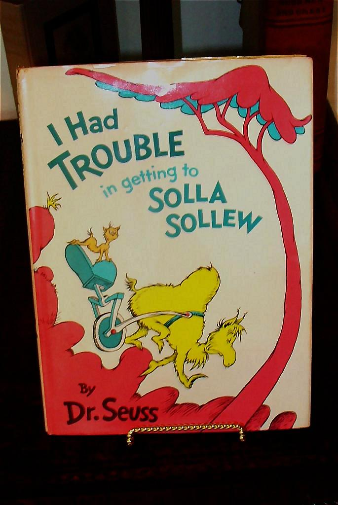 Dr Seuss I Had Trouble in Getting to Solla Sollew 1st 1st 1965 in DJ Beautiful!