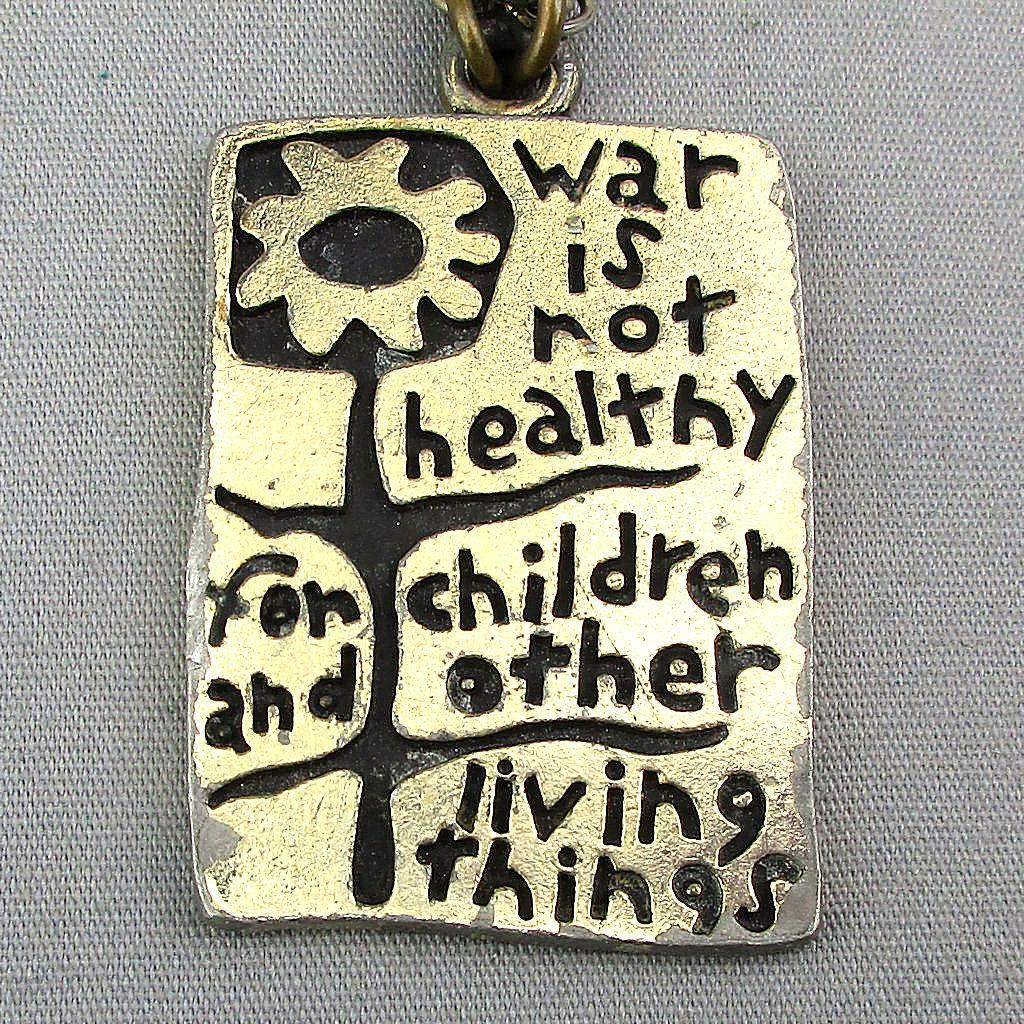 1968 Anti War Pendant Necklace ~ War is Not Healthy for Children and....~