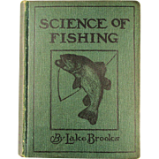 1912 Book - Science of Fishing Hard Cover w/ Illustrations