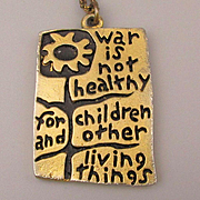 1968 Anti War Pendant Necklace ~ War is Not Healthy for Children and....