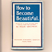1897 Paperback Book - How to Become Beautiful: A Book for Everyone (Except You)