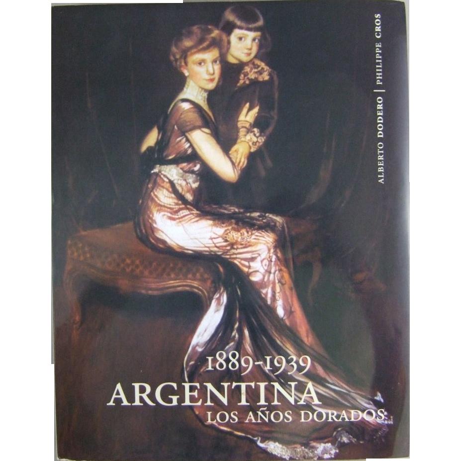 1889-1939: Argentina, Los Anos Dorados (Spanish Edition) Hardcover Book