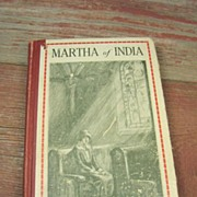 Old 'Martha of India' Missionary Book - Copyright 1924, Illinois