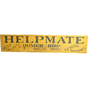 Awesome Vintage Wooden Advertising Stenciled HELPMATE Sewing Machines Trade Sign - Baltic Ohio
