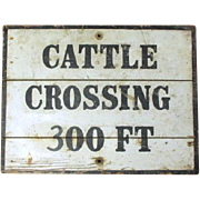 Fantastic Authentic Old Primitive Farm 'CATTLE CROSSING - 300 FT' Sign - Black and White Old Paint - Stenciled