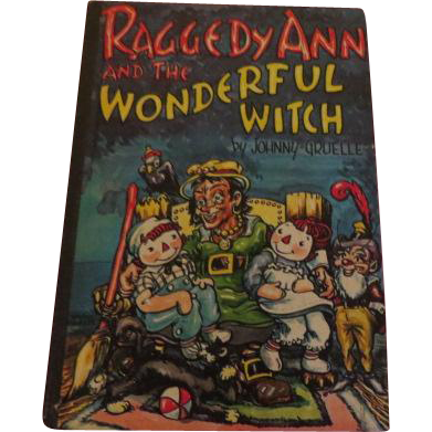 Raggedy Ann and the Wonderful witch by Johnny Gruelle Bobs Merrill - 1961 - b203
