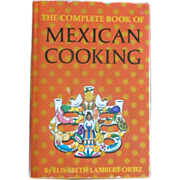 The Complete Book of Mexican Cooking 1967 First Edition Elisabeth Lambert Ortiz