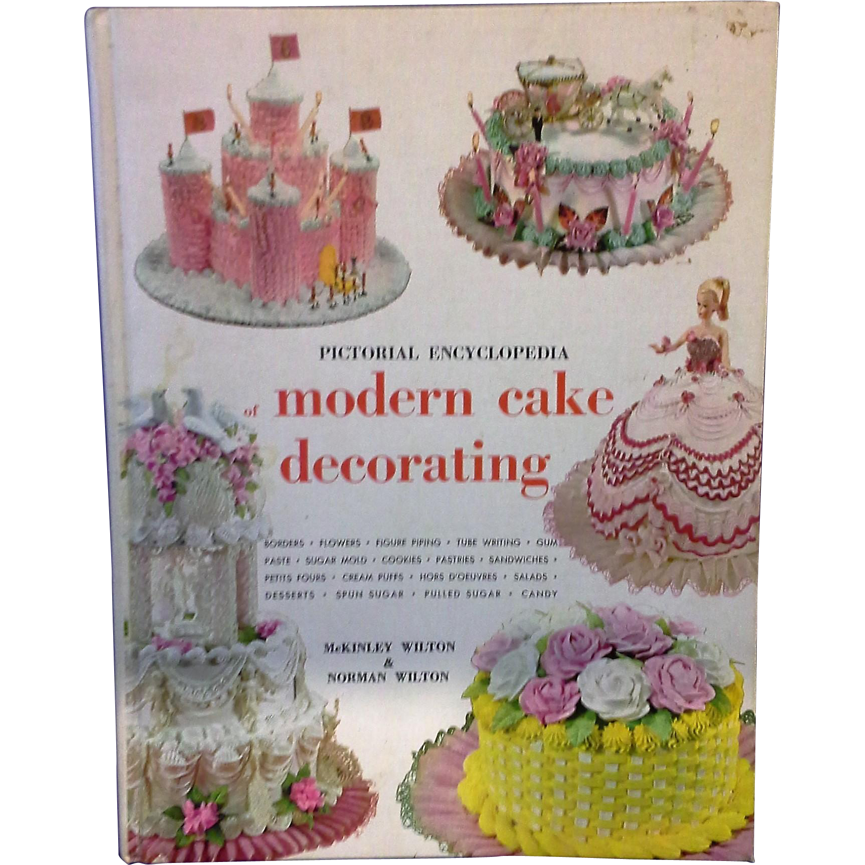 Pictorial Encyclopedia of Modern Cake Decorating 1968 Fifth Edition Mckinley Wilton & Norman Wilton