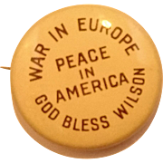 Woodrow Wilson War in Europe Peace in America God Bless Wilson 1972 Pin