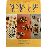 Pam Dotter Miniature Desserts Hardcover CookBook ISBN 1555840132 1986 First Edition