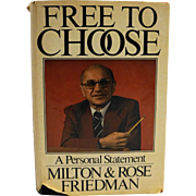 Free To Choose Milton Rose Friedman 1980 Book Club Edition