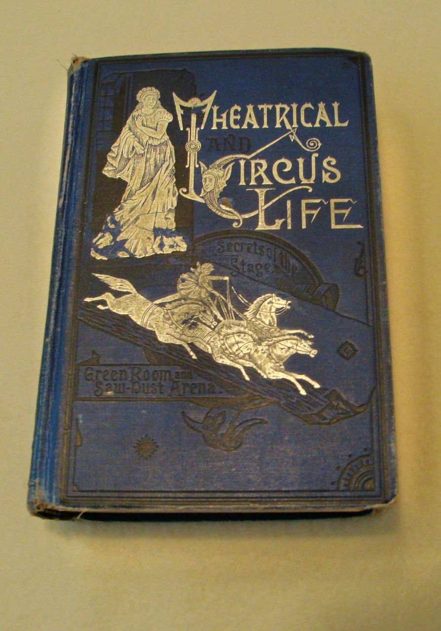 1886: Theatrical And Circus Life by John J. Jennings