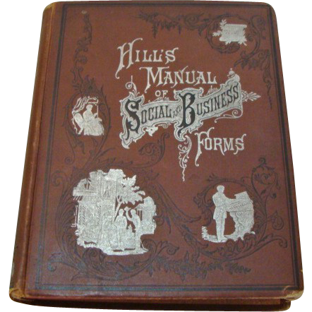 "1895: First Edition, "" Hill's Manual of Social and Business Forms """