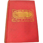 "1889: First Edition: "" The Story of My Life "" or ""The Sunshine & Shadow of Sevent Years "" by Mary A. Livermoore"