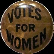 Circa 1892: Original Women's Suffrage Button
