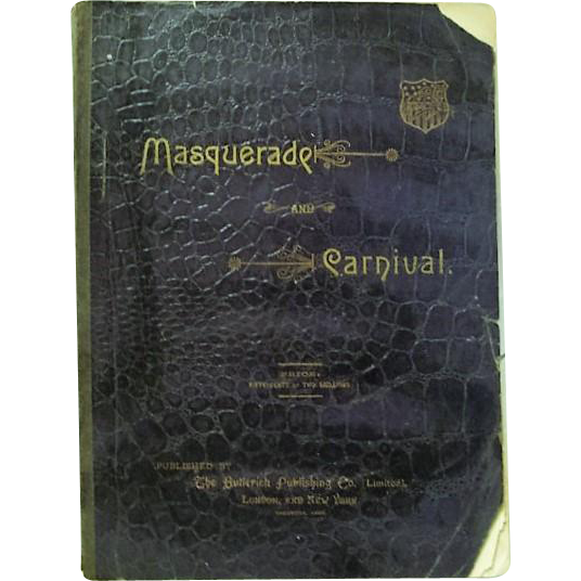 "1892: Original First Edition "" Masquerade & Carnival , Thier Customs and Costumes "" FABULOUS!"