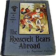 "1908: First Edition "" The Roosevelt Bears Abroad "" by Seymour Eaton"