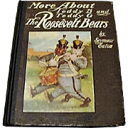 """1907: First Edition  """" More About the Roosevelt Bears """" by Seymour Eaton"""