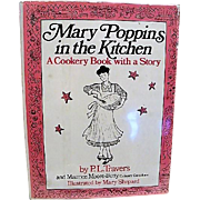 """First Edition : """" Mary Poppins in the Kitchen """" By P.L. Travers & Mary Shepard"""