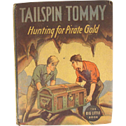 Tailspin Tommy Hunting for Pirate Gold Big Little Book 1935