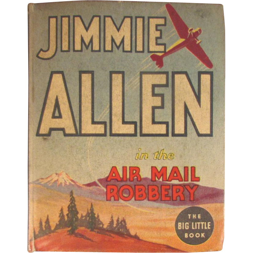 Jimmie Allen in the Great Air Mail Robbery Big Little Book 1936