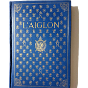 Beautiful Antique Book, L'Aiglon, by Edmond Rostand, 1900
