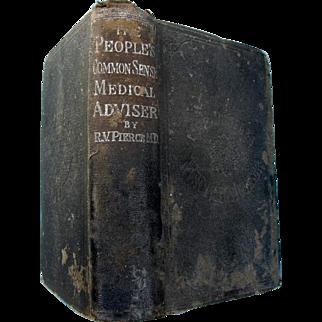 THE PEOPLE'S COMMON SENSE MEDICAL ADVISER,  ca. 1895, R. V. Pierce, M.D.