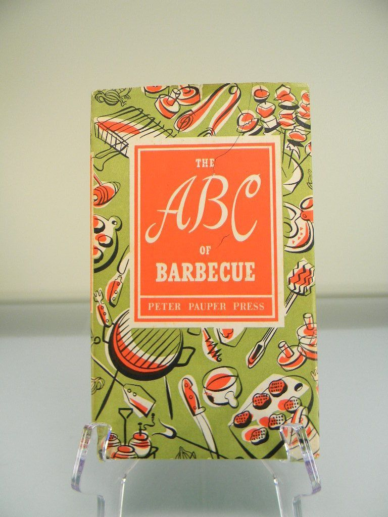 """Vintage 1957 """"The ABC of Barbecue"""" Cook Book"""