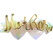 Mother of Pearl Mother pin: Mother is written in script: gold or fill; vintage: 1.75""