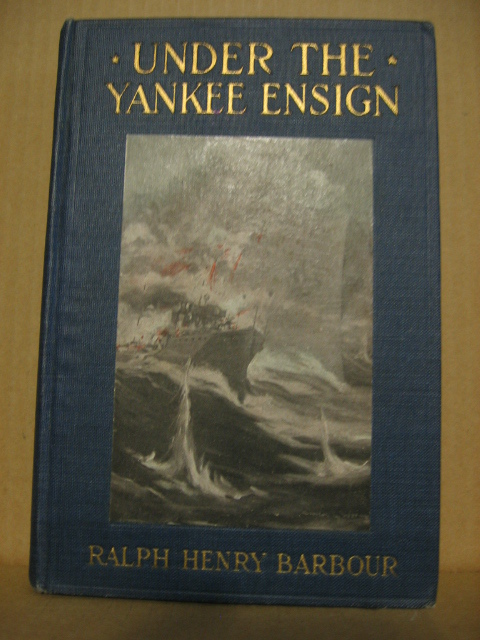 Under the Yankee Ensign by Ralph Henry Barbour  1919 1st Edition