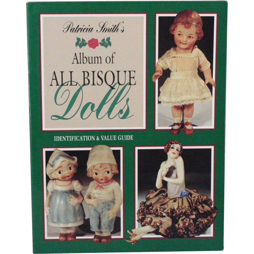 Book Patricia Smiths Album of All Bisque Dolls Identification and Value Guide