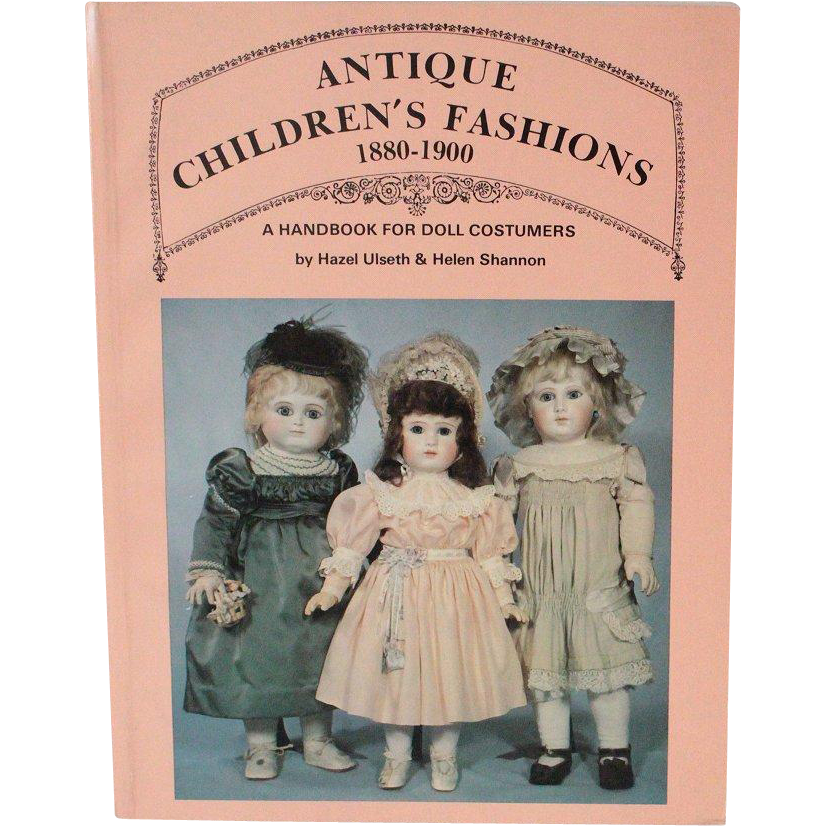 Book Antique Childrens Fashions 1880 - 1900 A Handbook for Doll Costumers with Patterns