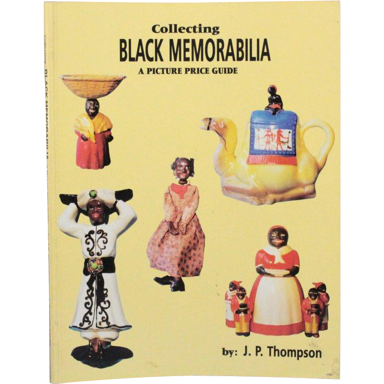 Book Collecting Black Memorabilia A Picture Price Guide by J. P. Thompson