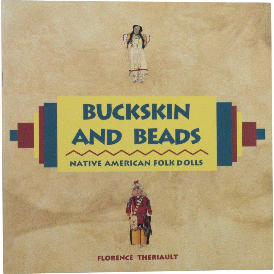 Book Buckskin and Beads Native American Folk Dolls by Florence Theriault