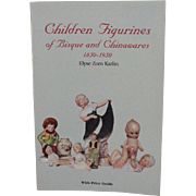 Book Children Figurines of Bisque and Chinawares 1850 to 1950 Price Guide by Elyse Zorn Karlin
