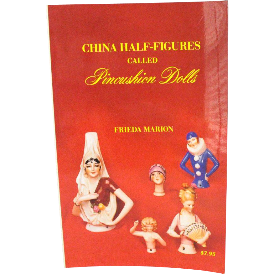 Book China Half-Figures called Pincushion Dolls by Frieda Marion
