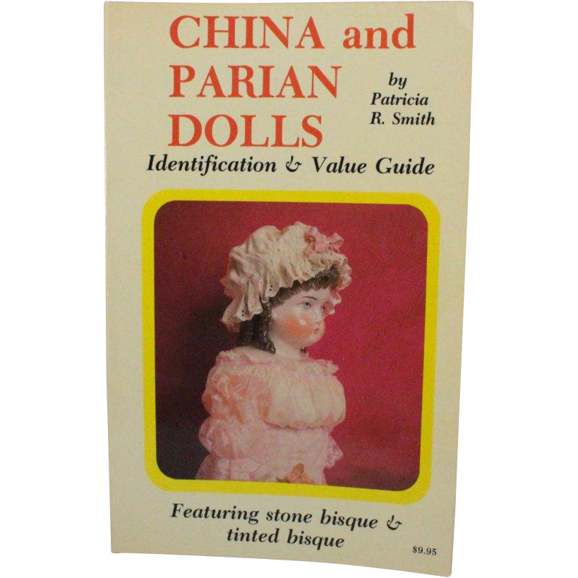 Book China and Parian Dolls Identification and Value Guide by Patricia Smith