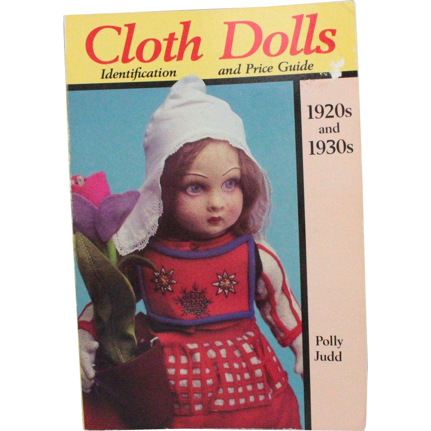 Book Cloth Dolls Identification and Price Guide 1920 and 1930 by Polly Judd