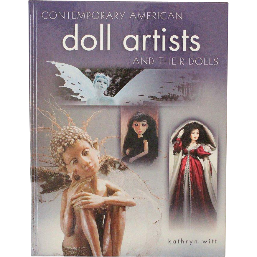 Doll Book Contemporary American Doll Artists and Their Dolls Hardcover