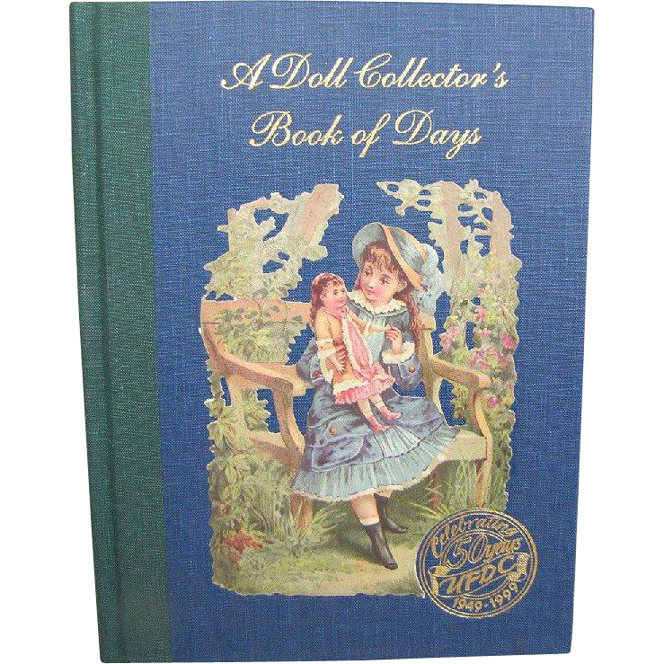 A Doll Collector's Book of Days Celebrating 50 Years UFDC 1949 - 1999