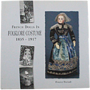 French Dolls In Folklore Costume 1835 to 1917 by Florence Theriault