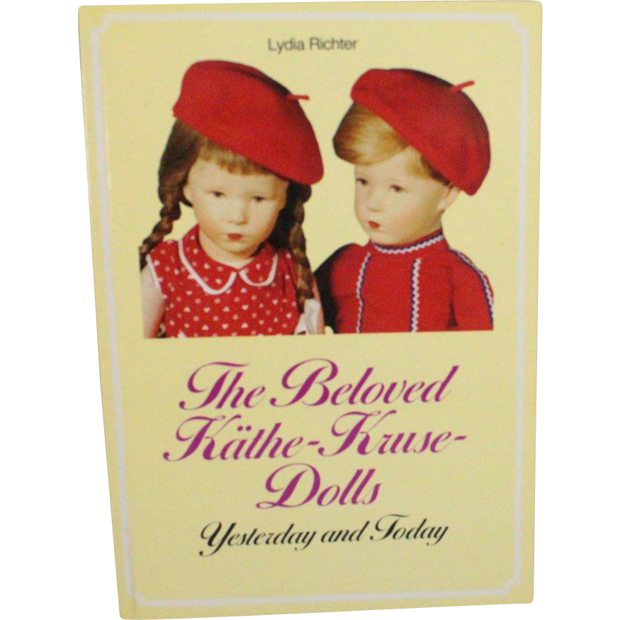 Book The Beloved Kathe Kruse Dolls Yesterday and Today by Lydia Richter
